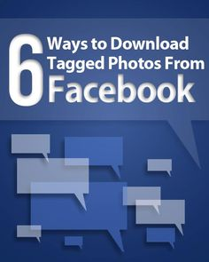 6 ways to Download Tagged Photos from Facebook