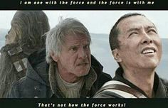 """""""That's not how the force works!"""""""