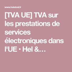 [TVA UE] TVA sur les prestations de services électroniques dans l'UE • Hel &…