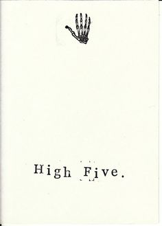 Funny Skeleton Anatomy Greeting Card - High Five |Up high, down low, you're too slow! Cute, hand-stamped and just a little creepy.