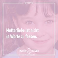 Mehr schöne Sprüche auf: www.mutterherzen.de  #herz #kinder #worte #liebe #mutterliebe #zuneigung #love
