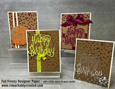 Have you seen the shiny Foil Frenzy Designer paper Yet - SU - Happy Birthday Thinlits Die Foil Paper, Paper Cards, Homemade Greeting Cards, Homemade Cards, Happy Birthday Gorgeous, Cool Birthday Cards, Hand Stamped Cards, Stamping Up Cards, Kids Cards