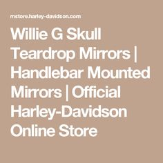 Willie G Skull Teardrop Mirrors | Handlebar Mounted Mirrors | Official Harley-Davidson Online Store