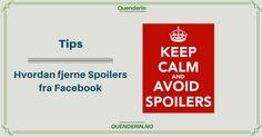 Tips - Hvordan fjerne Spoilers fra Facebook Facebook, Tips, Counseling
