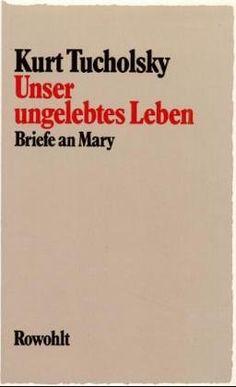 Unser ungelebtes Leben: Briefe an Mary von Fritz J. Raddatz http://www.amazon.de/dp/3498064738/ref=cm_sw_r_pi_dp_cYloxb0PM67AA