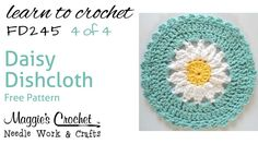 Daisy Dishcloth Part 4 of 4 Right Hand Free Crochet Pattern FD245