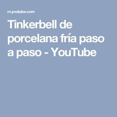 Tinkerbell de porcelana fría paso a paso - YouTube