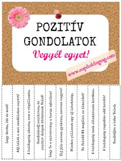 Pozitív gondolatok. Vegyél egyet! Positive Thoughts, Positive Vibes, Positive Quotes, Motivational Quotes, Inspirational Quotes, Classroom Decor, Diy And Crafts, Encouragement, Optimism