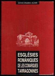 Cruañes i Oliver, Esteve. Esglésies romàniques de les comarques tarragonines. [L'Arboç] : l'autor, DL 1990. Keep Calm, Author, Stay Calm, Relax