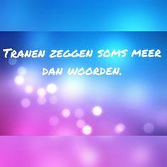 ~Tranen zeggen soms meer dan woorden.~ Made by Hannelore Leemans