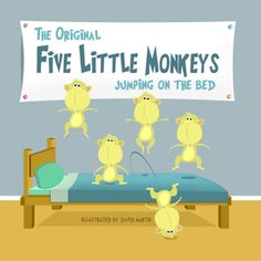 The beloved children's book about five little monkeys jumping on their bed comes to life in this illustrated adaptation of the original classic!  http://www.amazon.com/Original-Five-Little-Monkeys/dp/0986719404/ref=sr_1_4?s=books=UTF8=1378272375=1-4=djc+publishing