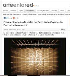 Medio: Arte en la Red http://www.arteenlared.com/latinoamerica/mas-de-latinoamerica/obras-cineticas-de-julio-le-parc-en-la-coleccion-daros-latinamerica.html