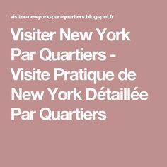 Visiter New York Par Quartiers - Visite Pratique de New York Détaillée Par Quartiers
