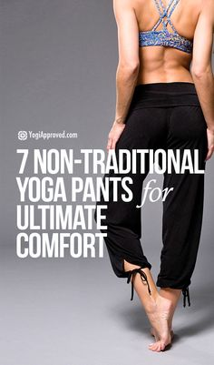 7 Non-Traditional Yoga Pants For Ultimate Comfort
