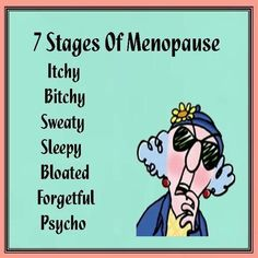 Seven stages of Menopause. Or the seven dwarves. - Maxine Humor - Maxine Humor meme - - Seven stages of Menopause. Or the seven dwarves. The post Seven stages of Menopause. Or the seven dwarves. appeared first on Gag Dad. Cute Quotes, Great Quotes, Inspirational Quotes, Humor Quotes, Memes Humor, Cat Memes, Funny Cartoons, Funny Jokes, Hilarious Sayings