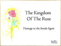The Kingdom Of The Rose  - collective exhibition - da LYS D'OR https://lysdorart.wixsite.com/lysdor