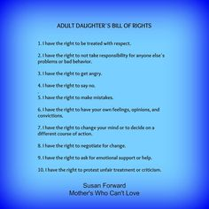 Adult daughters of narcissistic mothers bill of rights. Not just for daughters of narcissist moms though. Good for all adult women who've been conditioned by society to see ourselves as somehow undeserving of basic human dignity. Daughters Of Narcissistic Mothers, Narcissist Father, Narcissistic Children, Mother Daughter Relationships, Narcissistic People, Narcissistic Sociopath, Trauma, Ptsd, Narcisstic Mother