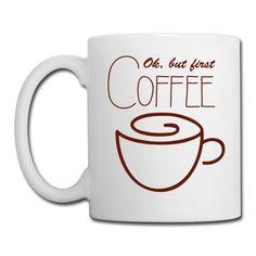 White Coffee Mug Ok, But First Coffee - Coffee/Tea Mug