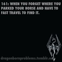 Or my companion, or the person Im supposed to be following, or the uber-awesome axe I've missed placed, or ......