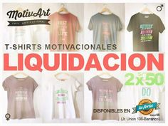LIQUIDACION 2X50 Soles en t-shirts motivaciones , encuentranos en @La Feria en el stand 65 de viernes a domingo desde el mediodía hasta las 9pm.