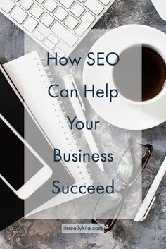 How SEO Can Help Your Business Succeed - It's Really Kita