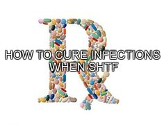 How to Treat an Infection without Antibiotics in a SHTF Disaster