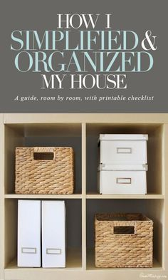 How I simplified and organized my house, room by room, with printable checklist organization ideas #organization #organized #organizedhouse