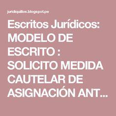 Escritos Jurídicos: MODELO DE ESCRITO : SOLICITO MEDIDA CAUTELAR DE ASIGNACIÓN ANTICIPADA DE ALIMENTOS