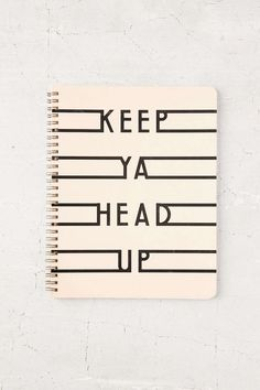 Keep Ya Head Up Notebook- Vey easy to re-create with a sharpie or something!