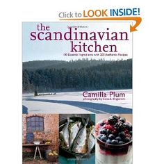 The Scandinavian Kitchen: Over 100 Essential Ingredients with 200 Authentic Receipes. Many recipes like my great  great aunt's