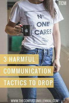 How to handle confrontation effectively by dropping three harmful communication tactics now - the confused millennial, millennial blogger