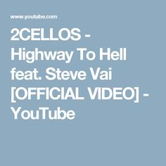 2CELLOS - Highway To Hell feat. Steve Vai [OFFICIAL VIDEO] - YouTube
