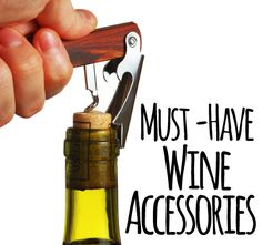 Must-Have Wine Accessories