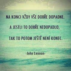 EllaSharlota: Jsem zpět! Sad Quotes, Motivational Quotes, Life Quotes, Inspirational Quotes, Words Can Hurt, Cool Words, Interesting Quotes, John Lennon, Good Thoughts