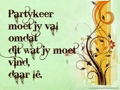 Afrikaanse Inspirerende Gedagtes & Wyshede 2 Sides To Every Story Quotes, Afrikaanse Quotes, True Words, True Quotes, Live Life, Messages, Forever Quotes, Decoupage, Christian