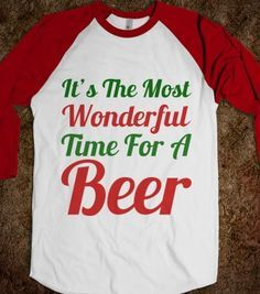 IT'S THE MOST WONDERFUL TIME FOR A BEER - Get in my Closet - Skreened T-shirts, Organic Shirts, Hoodies, Kids Tees, Baby One-Pieces and Tote...