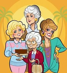Life isn't worth living if you don't have Golden Girls of your own.  Thank YOU for being a friend :) jB
