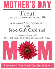 Want to show Mom how much you love her? Treat her to a relaxing Spa Experience at The Ambiance Day Spa & Salon in Claremont. Buy a $100 gift certificate and receive 2-15% off discount cards for a facial or a massage. Offer ends Sunday, May 12, 2013.