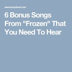 "6 Bonus Songs From ""Frozen"" That You Need To Hear"