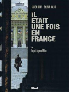 Il était une fois en France, tomes 1-5. Fabien Nury et Sylvain Vallée. Editions Glénat.