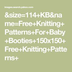 &size=114+KB&name=Free+Knitting+Patterns+For+Baby+Booties+150x150+Free+Knitting+Patterns+