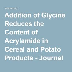 Addition of Glycine Reduces the Content of Acrylamide in Cereal and Potato Products - Journal of Agricultural and Food Chemistry (ACS Publications)