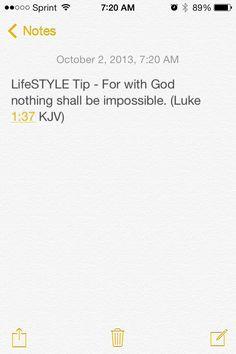 LifeSTYLE Tip - For with God nothing shall be impossible. (Luke 1:37 KJV) #KeystoSuccess