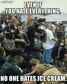 Even Black Metal loves ice cream!