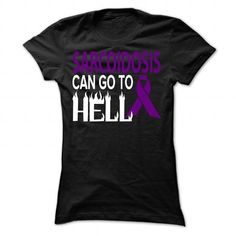 Hell - Sarcoidosis - #gift for him #gift girl. MORE ITEMS => https://www.sunfrog.com/LifeStyle/Hell--Sarcoidosis-Ladies.html?68278