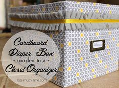 Diaper Box Upcycle - I am totally going to do this! It would really help organize both Bella and Aliyah's closet but I bet I could use it in the hall closet and office too!
