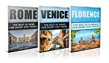 Free Kindle Book -   The Best Of Venice ,Rome and Florence - Travel Guide (Europe Travel Book 3)