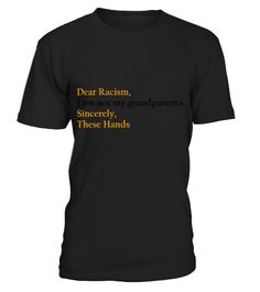 Dear Racism, I am not my grandparents.Sincerely,  T-Shirts