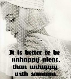 better to be happy alone...