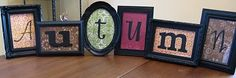 Get mismatched frames and different fonts of letters. I am doing this in my new basement but with 3D letters and my last name.